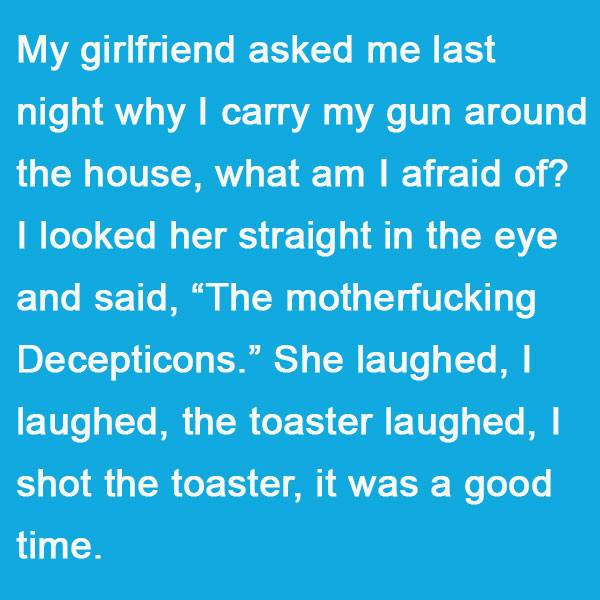 why carry a gun around the house.jpg