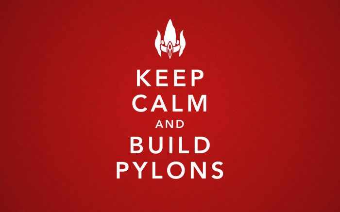 keep calm and build pylons.jpg