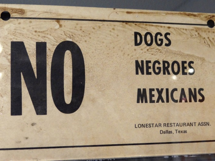 No Dogs Negroes Mexicans   Racist Sign from Deep South   National Civil Rights Museum   Downtown Memphis   Tennessee   USA 700x525 whites only wtf Racist