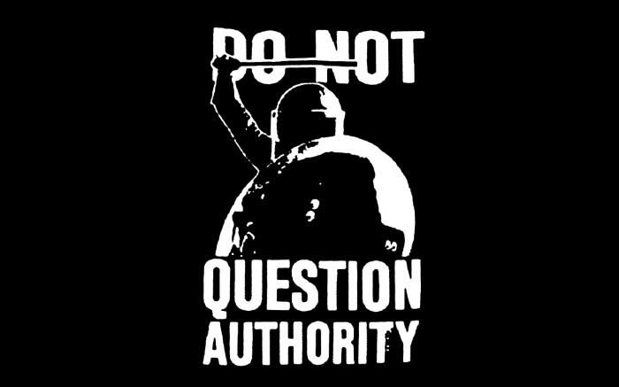 do not question authority Do not question the authority Politics police obey law authority