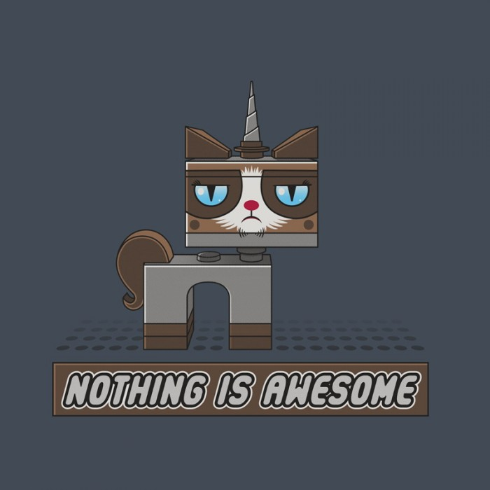 nothing Is awesome 700x700 nothing Is awesome lego Humor Grumpy Cat