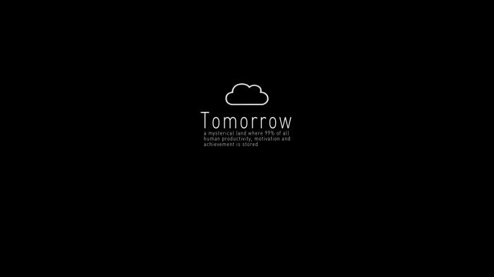 Tomorrow 700x393 Tomorrow Wallpaper Humor