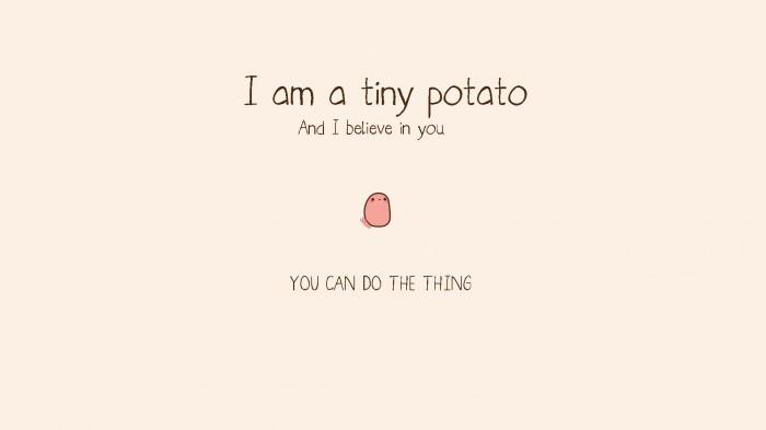 I am a tiny potato.jpg
