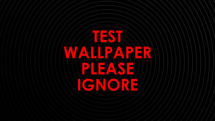 Test Wallpaper Please Ignore.png
