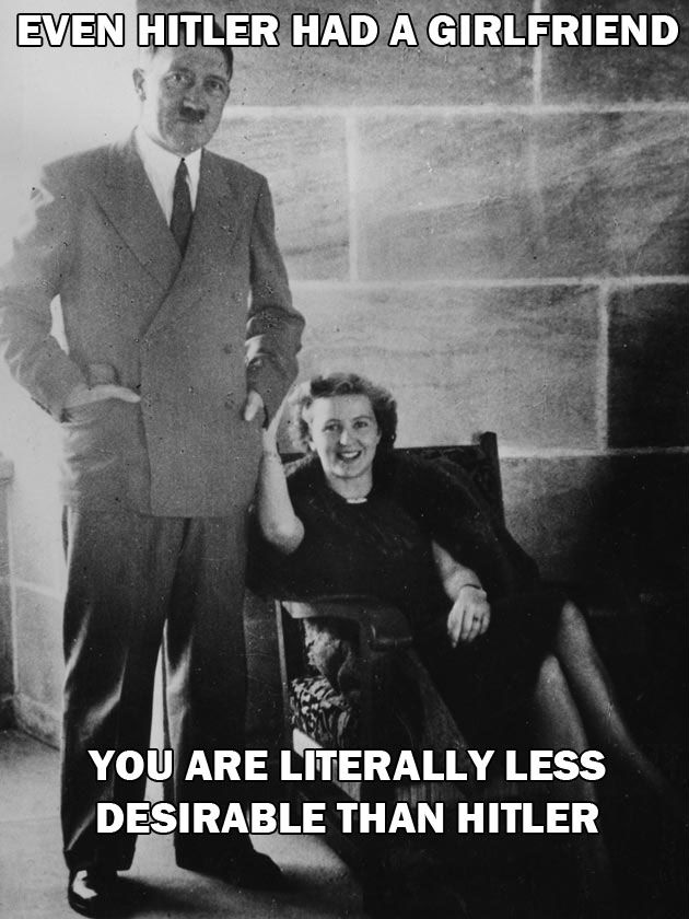 even hitler had a girlfriend.jpg