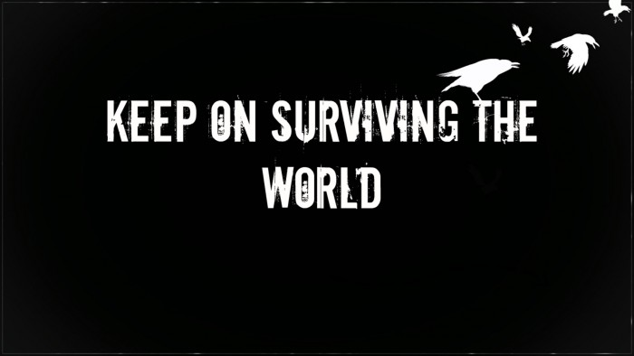 keep on surviving the world.jpg