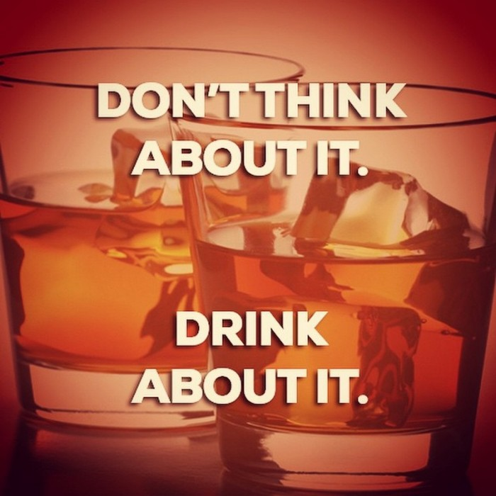 don't think about it - drink about it.jpg