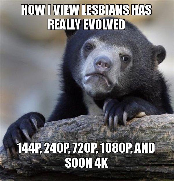How I view lesbians.jpg