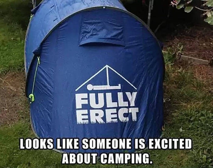 Fully Erect 700x553 Fully Erect Humor camping