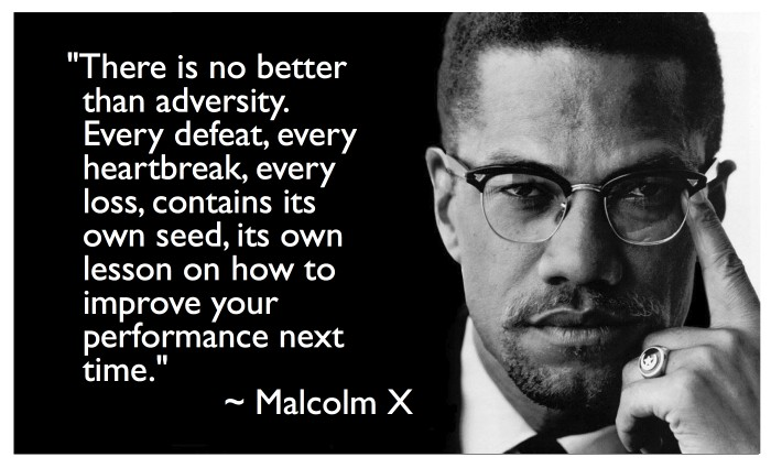 Malcolm X on adversity.jpg