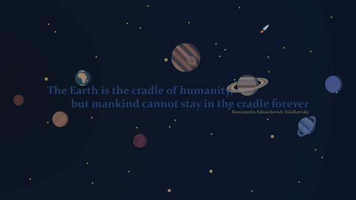 The Earth is the cradle of humanity.png