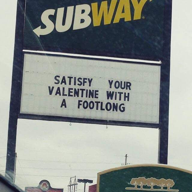Satisfy your valentine with a footlong Satisfy your valentine with a footlong