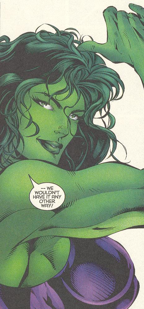 She Hulk wouldn't have it any other way.jpg