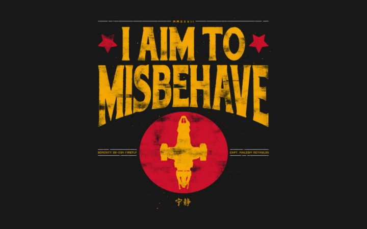 I Aim To Misbehave.jpg