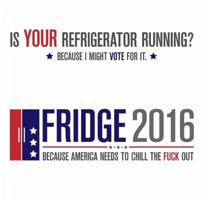 is your refrigerator running 720x696 is your refrigerator running Humor election 2016