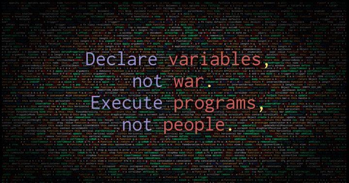 Declare variables, not war.jpg