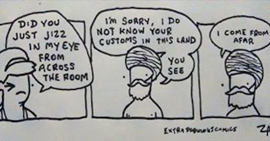 I do not know the customs in this land