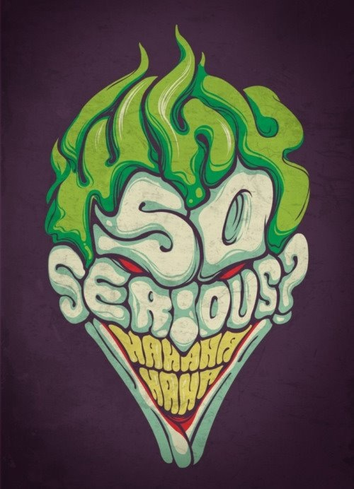 Why So Serious? joker DC Comics batman Art