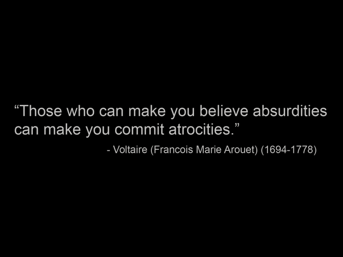 those-who-can-make-you-believe-absurdities-can-make-you-commit-atrocities.png (38 KB)