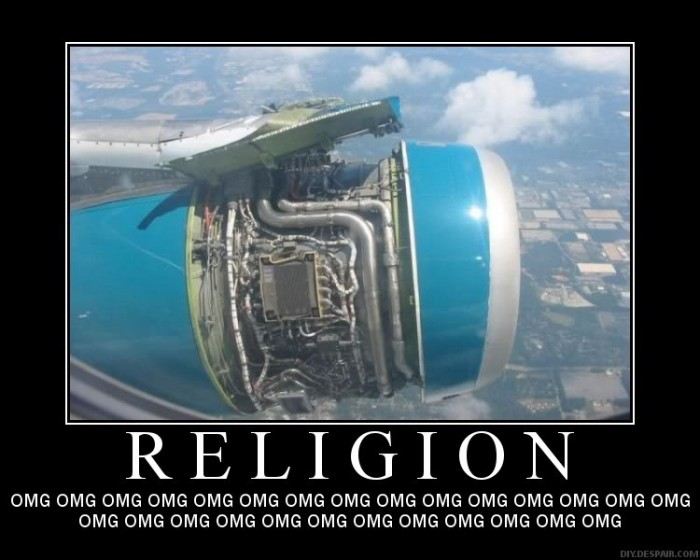 jet engine religion 700x560 Where is your God now? Religion panic Motivational Posters forum fodder fear Faith Disaster aircraft
