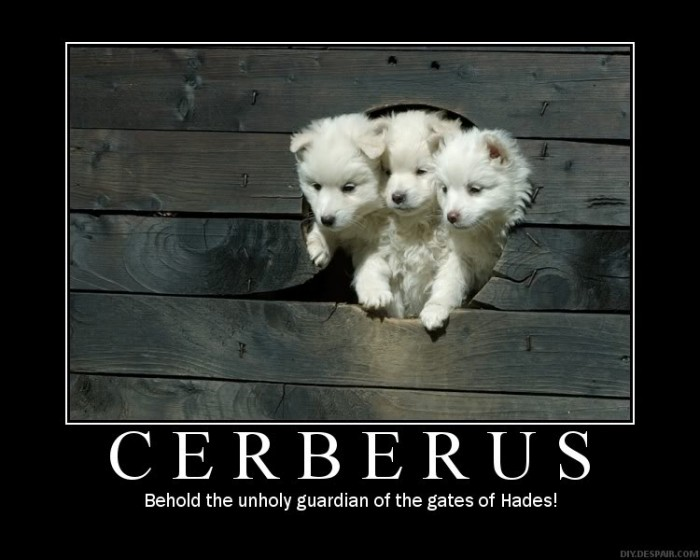 cerberus 700x560 Cerberus myth Motivational Posters Hell hades dogs Cute As Hell Animals