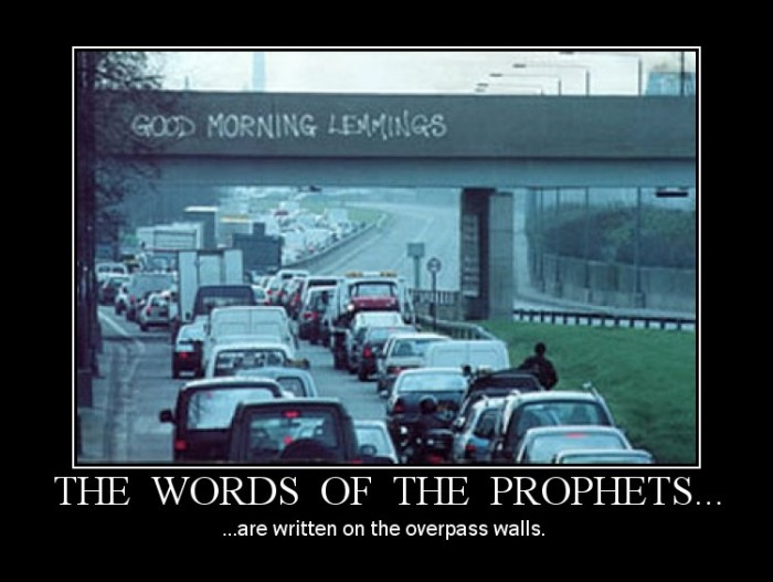 GoodMorning 700x527 Demotivaors traffic power tie Motivational Posters lemmings firefight rule 37 concrete