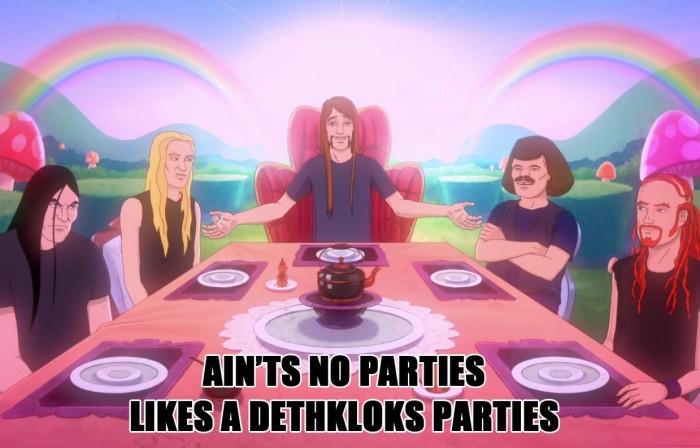 1398037 10151961608321745 551711329 o 700x448 Aints no parties likes a Dethkloks parties Toki Metapocalypse Dethklok