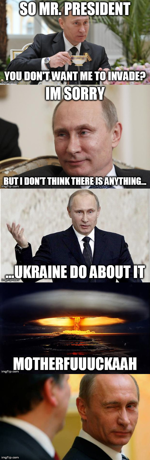 1393774586640 Nothing Ukraine do about it ukraine russia putin humour
