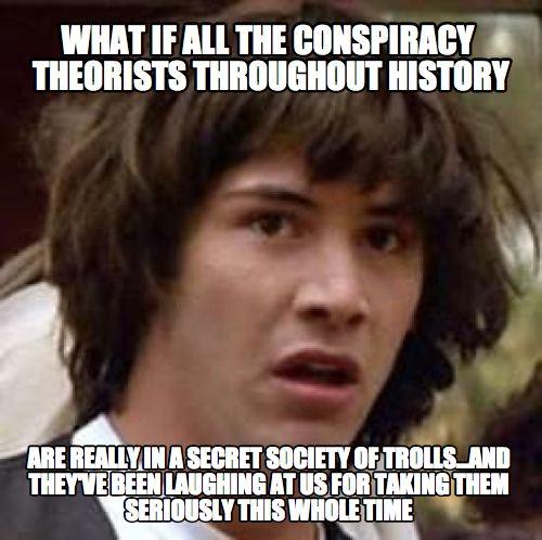 conspiracytrolls.jpg (47 KB)