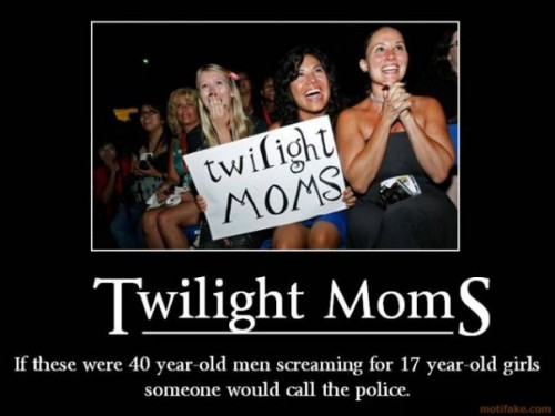 Twilight Moms by InLoveWitEdwardC 500x375 Twilight Moms Sexist Movies Motivational Posters Humor