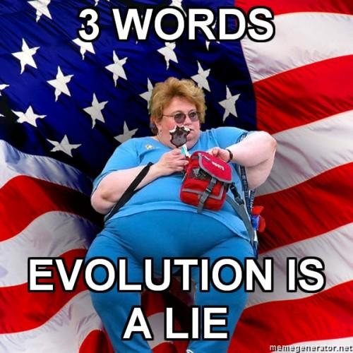 Asinine-America-3-WORDS-EVOLUTION-IS-A-LIE.jpg (291 KB)
