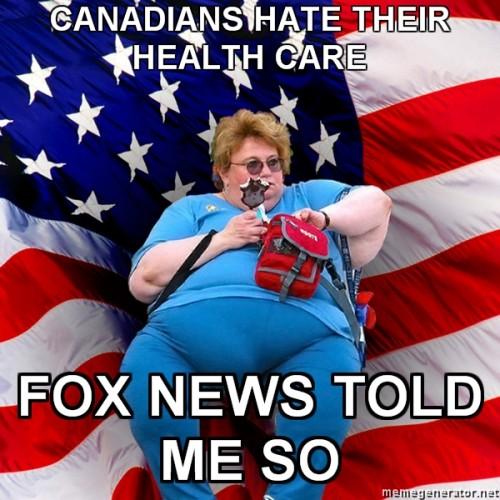 Asinine-America-CANADIANS-HATE-THEIR-HEALTH-CARE-FOX-NEWS-TOLD-ME-SO.jpg (304 KB)