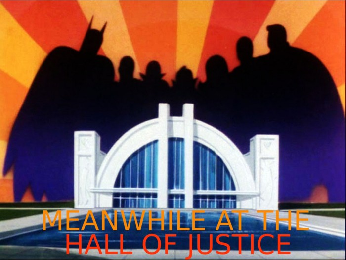 meanwhile at the hall of justice 700x525 The original Meanwhile