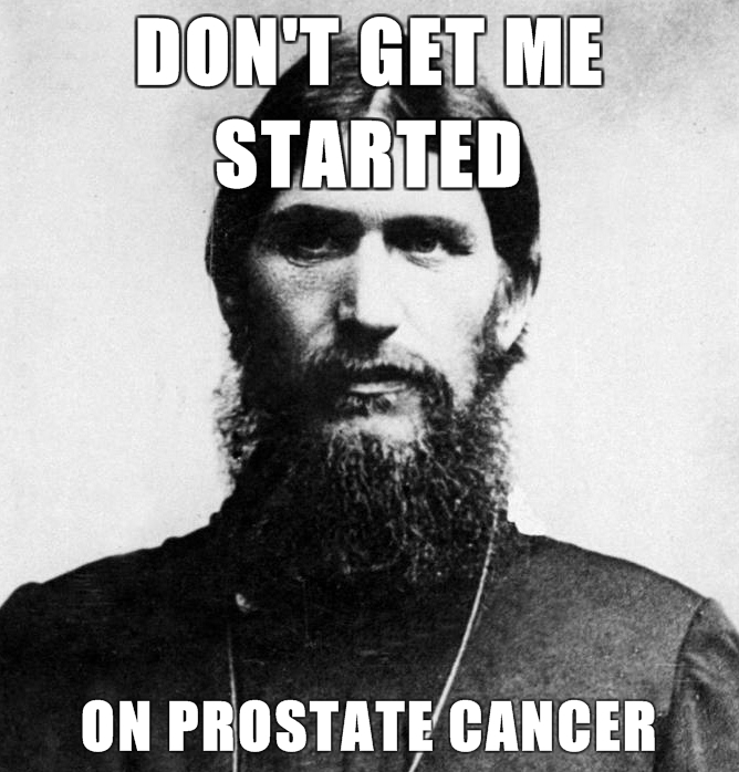 Rasputin-is-a-Badass-Dont-get-me-started-on-prostate-cancer.jpg (268 KB)
