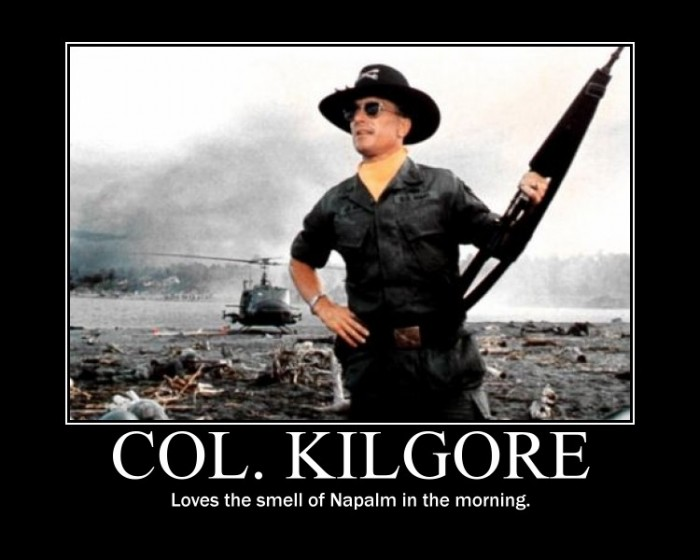 KilgoreMotivationalPoster 700x560 Col. Kilgore Movies Motivational Posters Dark Humor