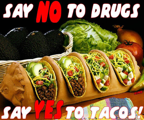 drugs vs tacos.jpg (141 KB)