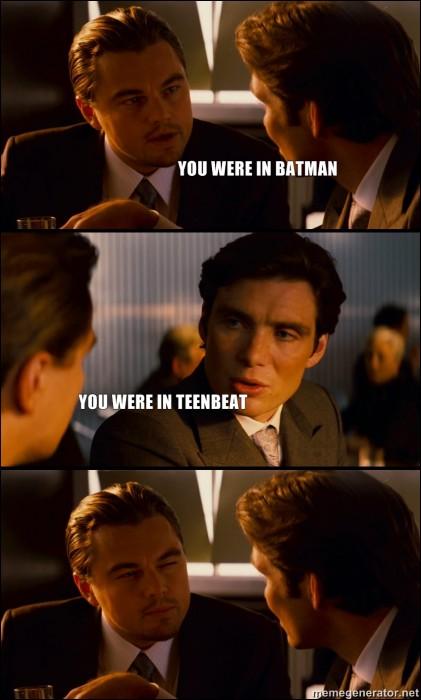You-were-in-batman-you-were-in-teenbeat.jpg (473 KB)