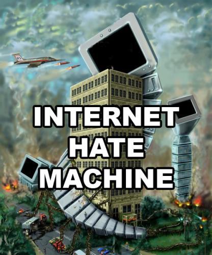 HATE MACHINE.thumbnail Internet Hate Machine wtf Forum Fodder