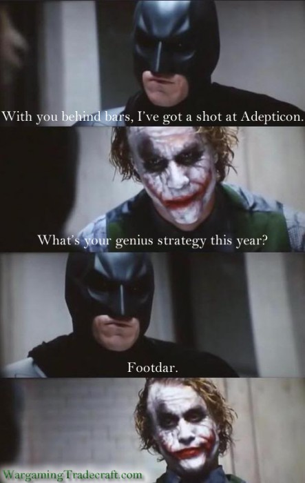 wargamingtradecraft.com memes - batman-joker footdar 40k.jpg (100 KB)