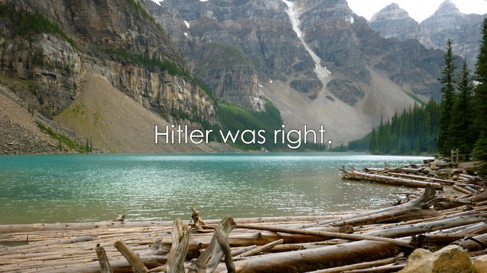 o764938 700x393 hitler was right wtf Wallpaper HITLER