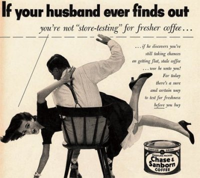 abuse 1950s Chase & Sanborn coffee ad Sexist Advertisements