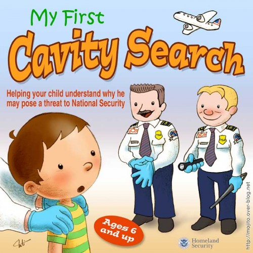 myfirstcavitysearch 500x500 Cavity search XXX Politics Humor Dark Humor