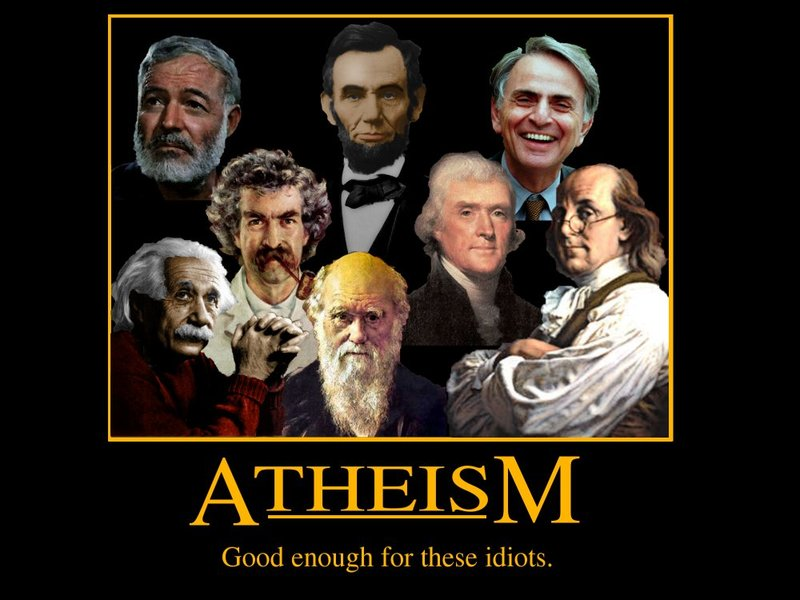 Atheism – Good Enough For These Idiots. Please leave a comment or rate this