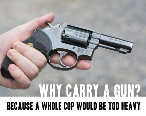 whycarryagun 500x400 Why Carry? Motivational Posters