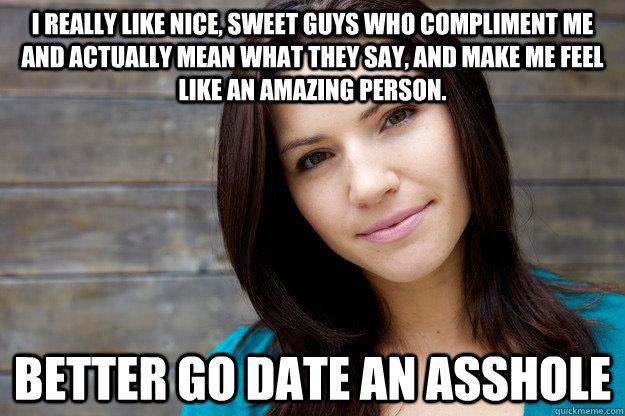 better-date-an-asshole.jpg (51 KB)