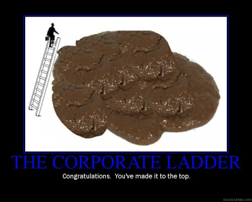 teh corp ladder2 500x400 The Corporate Ladder Motivational Posters Humor