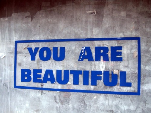 You are beautiful 500x374 You Are Beautiful wtf Humor