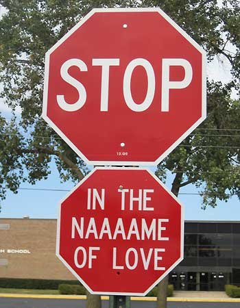 f Stop Sign 7728 Stop...in the name of love Music Humor