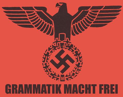 grammarnazi Grammatik Macht Frei Humor Grammar forum fodder