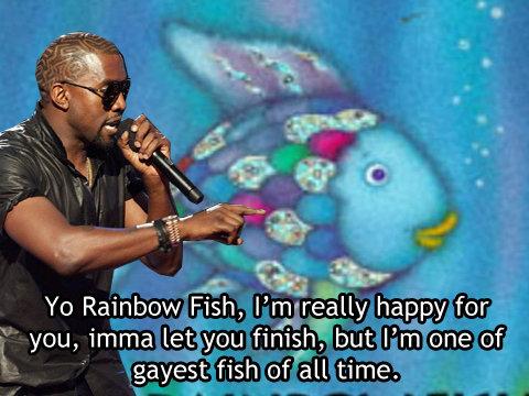 10530 675066708759 1816460 40713035 8204403 n Kanye vs. Rainbow Fish kanye west Humor